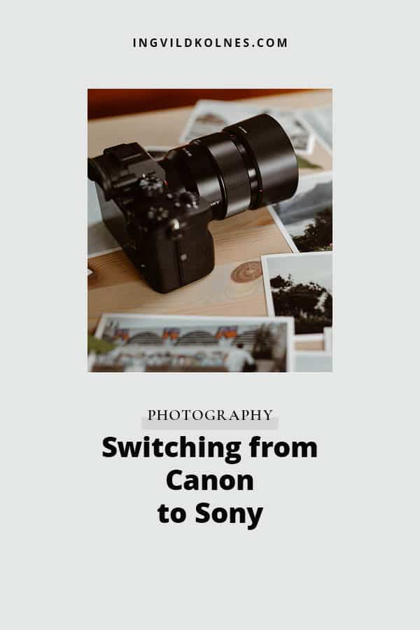 switching from Canon to Sony